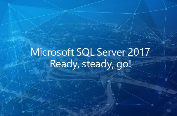 SQL Server 2017 - Ready, steady, go! 2