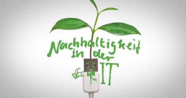 Zukunft IT: Setzen Sie auf Nachhaltigkeit! 1