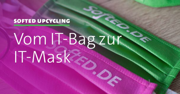 Von der IT-Bag zur IT-Mask – Upcycling bei SoftEd 1